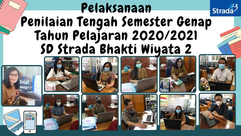 Pelaksanaan Penilaian Tengah Semester Genap Tahun Pelajaran 2020/2021 SD Strada Bhakti Wiyata 2