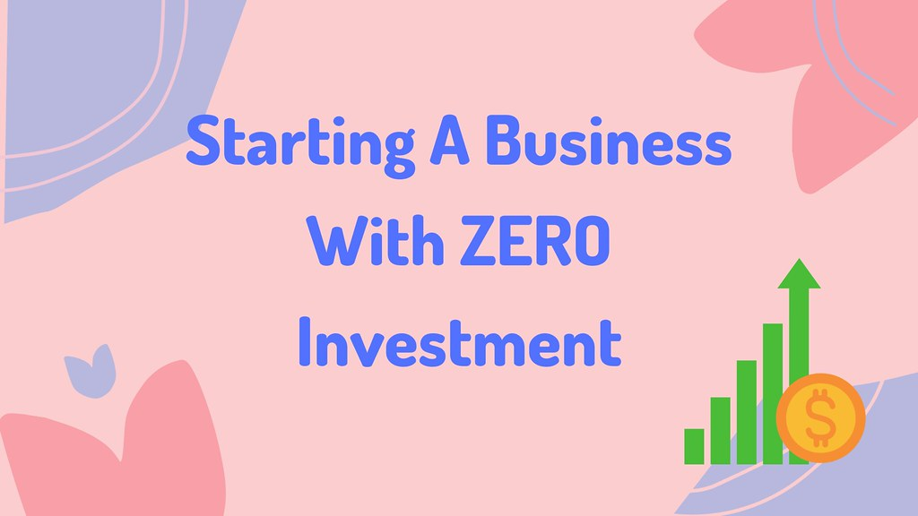 Starting A Business from Zero Investment