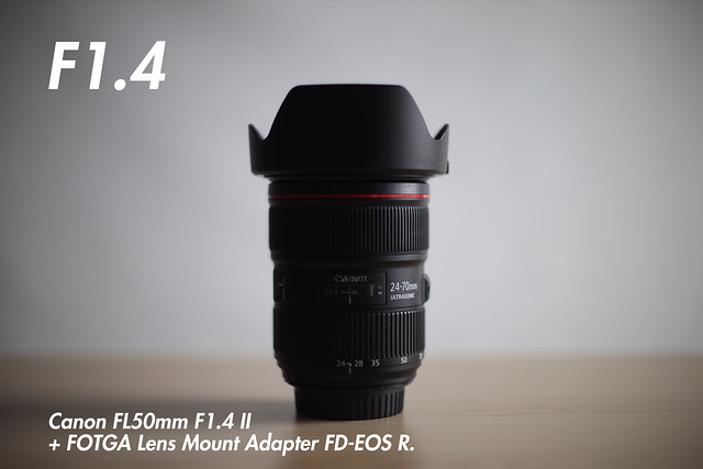 [ f1.4 ]  FL 50mm f1.4 II + FOTGA Lens Mount Adapter FD-EOS R (for FL and FD-Mount Lens to Canon RF Mount Camera).