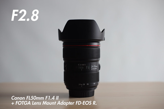 [ f2.8 ]  FL 50mm f1.4 II + FOTGA Lens Mount Adapter FD-EOS R (for FL and FD-Mount Lens to Canon RF Mount Camera).