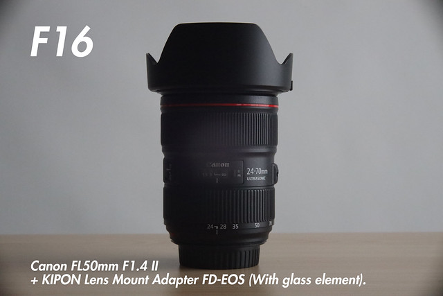 [ f16 ]  FL 50mm f1.4 II + KIPON Lens Mount Adapter FD-EOS (for FL and FD-Mount Lens to Canon EF Mount Camera).
