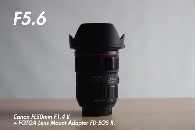 [ f5.6 ]  FL 50mm f1.4 II + FOTGA Lens Mount Adapter FD-EOS R (for FL and FD-Mount Lens to Canon RF Mount Camera).