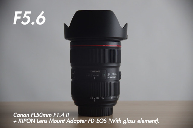 [ f5.6 ]  FL 50mm f1.4 II + KIPON Lens Mount Adapter FD-EOS (for FL and FD-Mount Lens to Canon EF Mount Camera).