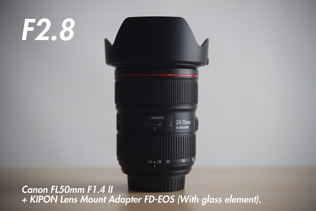 [ f2.8 ]  FL 50mm f1.4 II + KIPON Lens Mount Adapter FD-EOS (for FL and FD-Mount Lens to Canon EF Mount Camera).