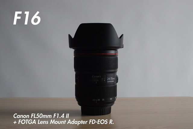 [ f16 ]  FL 50mm f1.4 II + FOTGA Lens Mount Adapter FD-EOS R (for FL and FD-Mount Lens to Canon RF Mount Camera).
