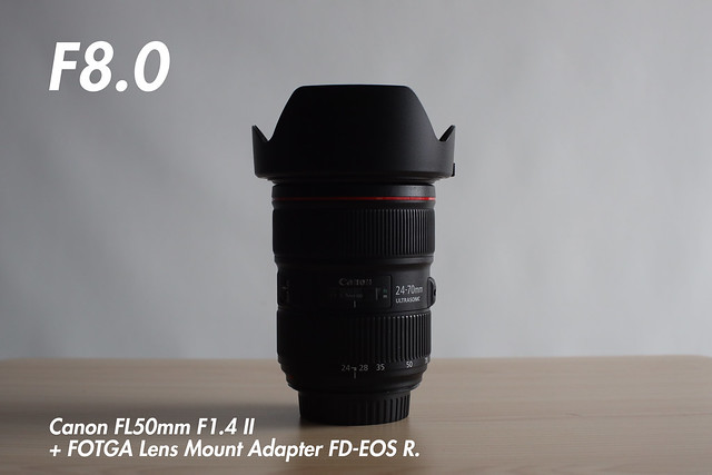 [ f8.0 ]  FL 50mm f1.4 II + FOTGA Lens Mount Adapter FD-EOS R (for FL and FD-Mount Lens to Canon RF Mount Camera).
