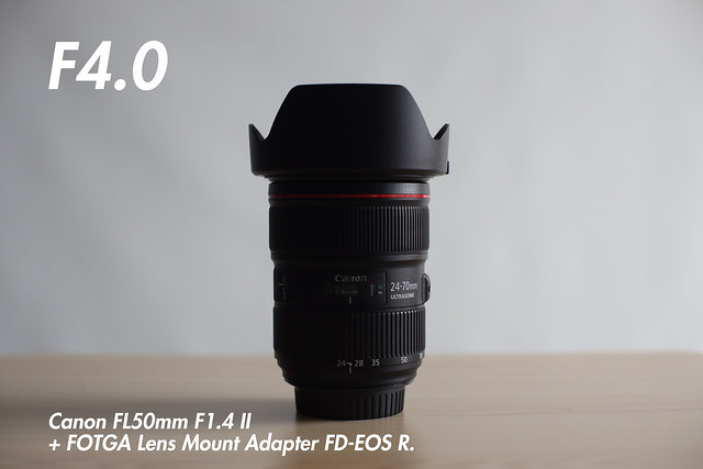 [ f4.0 ]  FL 50mm f1.4 II + FOTGA Lens Mount Adapter FD-EOS R (for FL and FD-Mount Lens to Canon RF Mount Camera).
