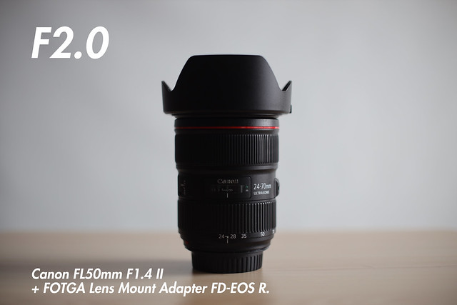 [ f2.0 ]  FL 50mm f1.4 II + FOTGA Lens Mount Adapter FD-EOS R (for FL and FD-Mount Lens to Canon RF Mount Camera).
