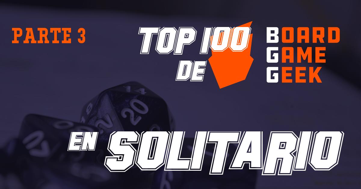 Top 100 de BGG: ¿qué puedo jugar en solitario? (Parte 3)