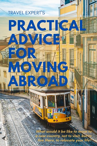 Travel Expert's Practical Advice for Moving Abroad