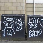 doon yer tea/eat yer bread