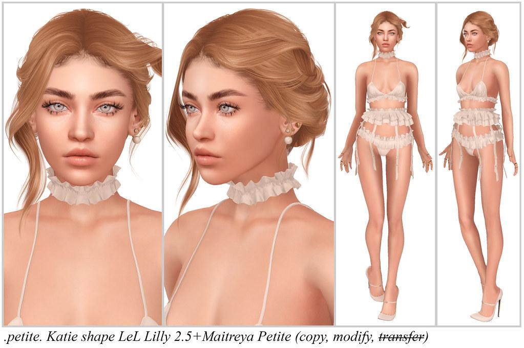 .petite. Katie shape LeL Lilly 2.5+Maitreya Petite