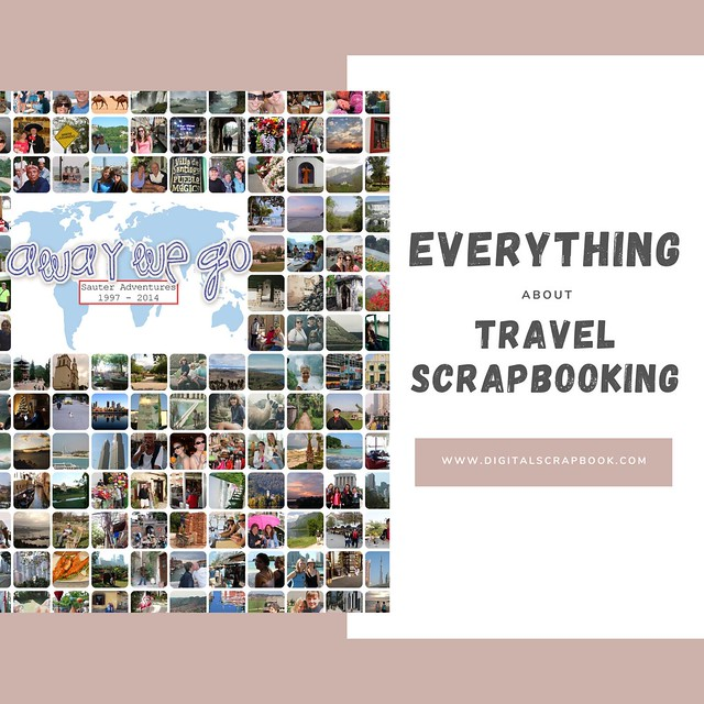 Everything You Need To Know About Travel Digital Scrapbooking