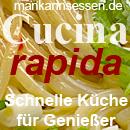Cucina rapida - schnelle Küche für Genießer. Ein Blog-Event von mankannsessen.de