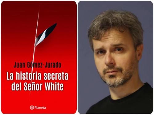 """""""LA HISTORIA SECRETA DEL SEÑOR WHITE"""" de Juan Gómez-Jurado"""