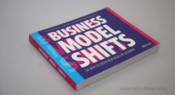 Business Model Shifts - Patrick van der Pijl, Justin Lokitz, Roland Wijnen and Maarten van Lieshout 8520