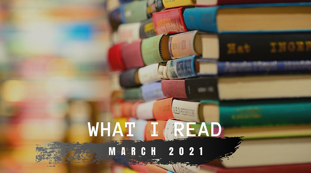 What I Read in March 2021 Tanvii.com