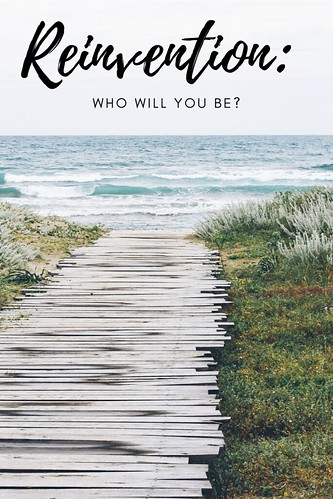 Reinvention: who will you be?