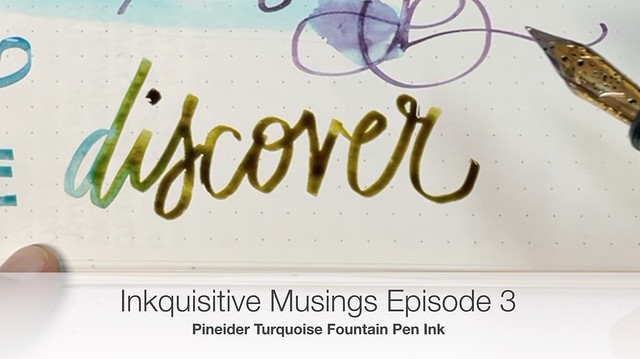 Inkquisitive Musings Episode 3 with Pineider Turquoise Fountain Pen Ink