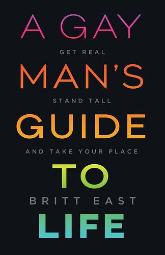 Cover of Britt East's book, A Gay Man's Guide to Life