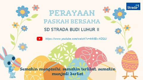 PERAYAAN PASKAH BERSAMA SD STRADA BUDI LUHUR II