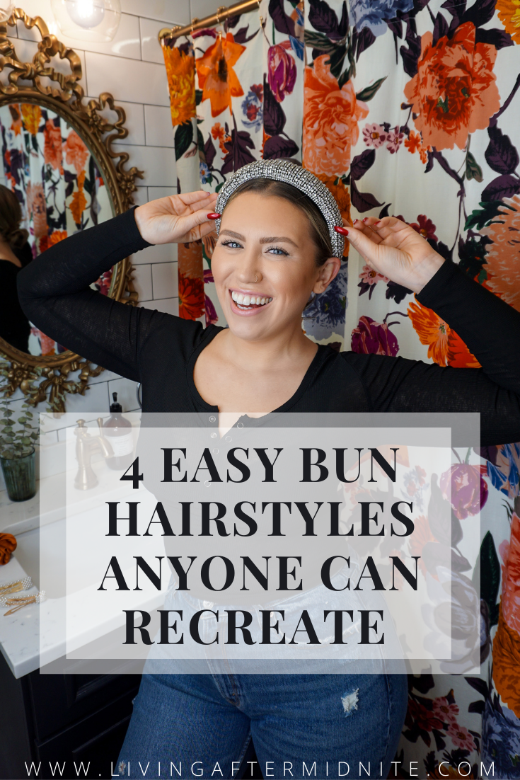 Simple Hair Ideas | 4 Easy Bun Hairstyles Anyone Can Recreate | Easy Ways to Dress Up Your Bun Hairstyle | Inexpensive Hair Accessories