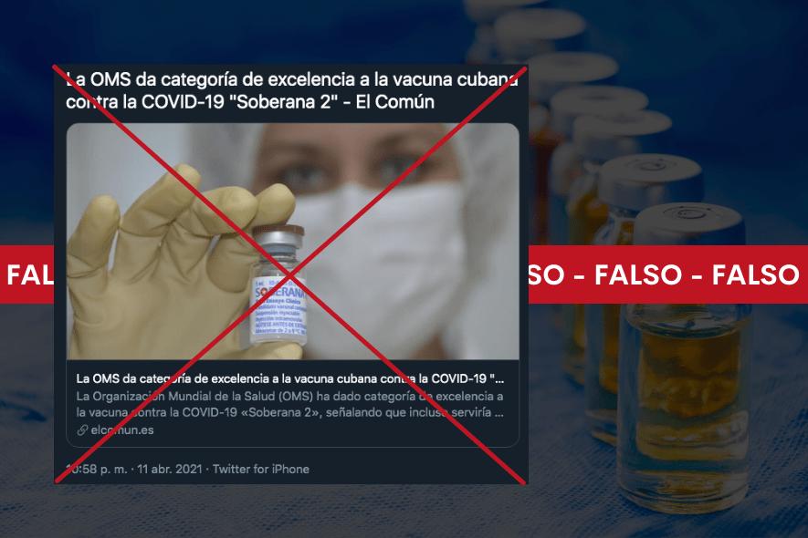 Es falso que la OMS otorgó la categoría de excelencia a la vacuna cubana contra el Covid-19