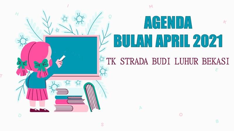 Agenda Bulan April TK Strada Budi Luhur