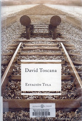 David Toscana, Estación Tula