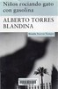 Alberto Torres Blandina, Ni�os rociando gato con gasolina