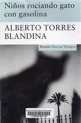 Alberto Torres Blandina, Niños rociando gato con gasolina