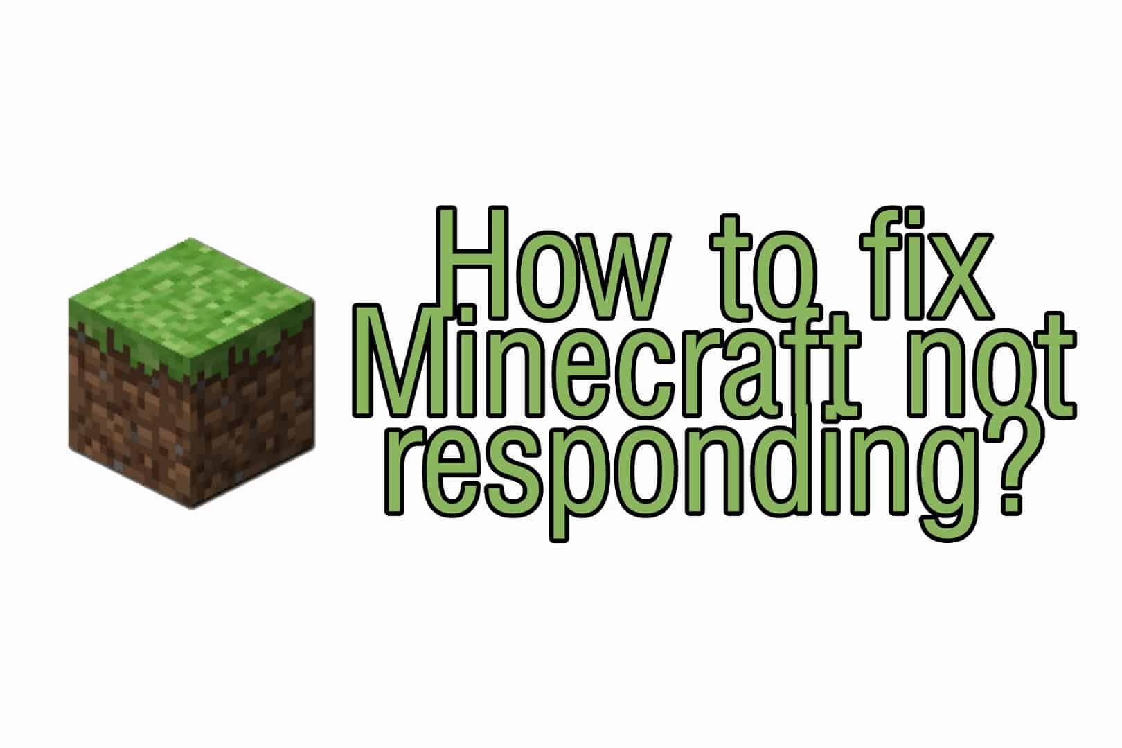 How to fix Minecraft not responding