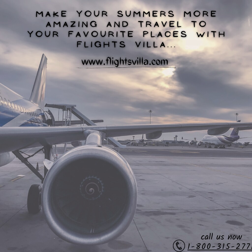 make your summers more amazing and travel to your favourite places with flights villa...