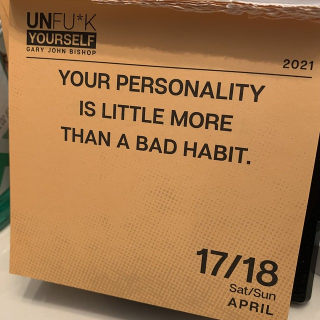 YOUR PERSONALITY IS A LITTLE MORE THAN A BAD HABIT - UNF*CK YOURSELF - GARY JOHN BISHOP