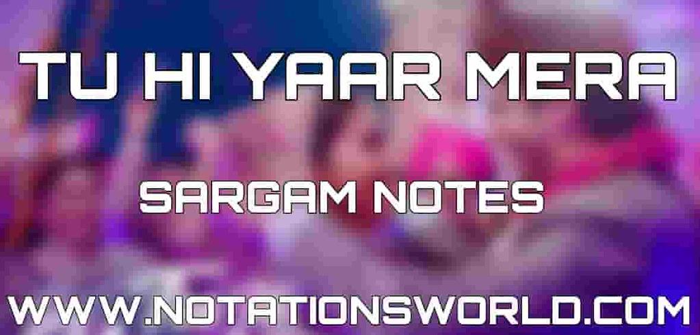 Tu Hi Yaar Mera - Sargam, Harmonium And Flute Notes