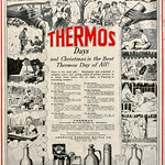 Sun, 2021-04-18 16:39 - 'Winter Days and Summer Days are THERMOS Days and Christmas is the Best Thermos Day of all.'  'Thermos serves you right -- food or drink -- hot without fire --cold without ice.'  'Winner of the Grand Prize at every International Exposition.'