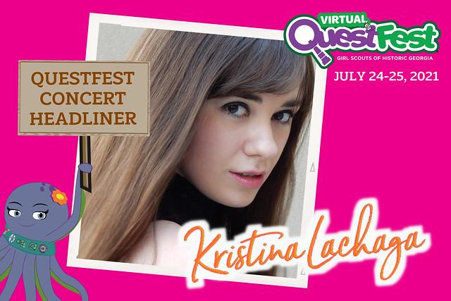 Kristina Lachaga Returns to Girl Scout QuestFest 2021!