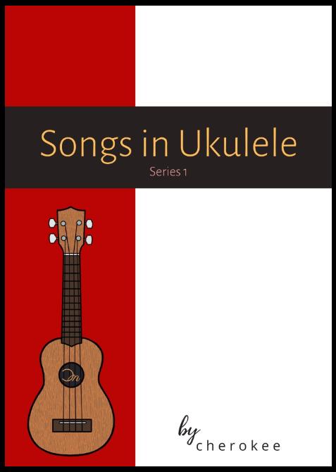 Songs in Ukulele, Series 1 by cherokee (cover photo)