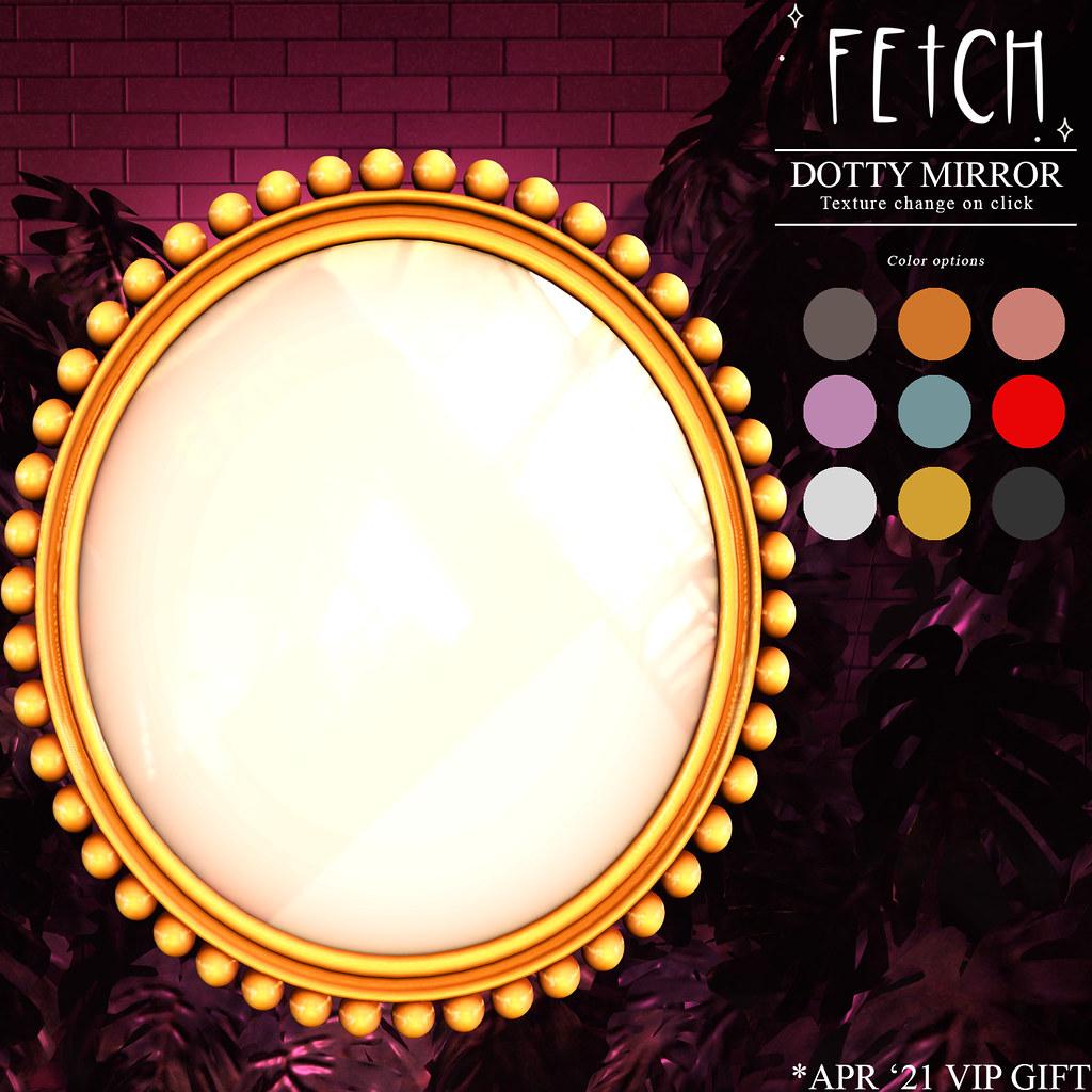 [Fetch] Dotty Mirror – Apr '21 VIP GIFT