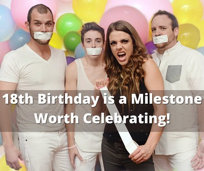 18th Birthday is a Milestone Worth Celebrating