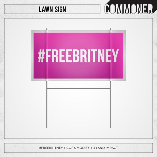 [Commoner] Lawn Sign / #FreeBritney