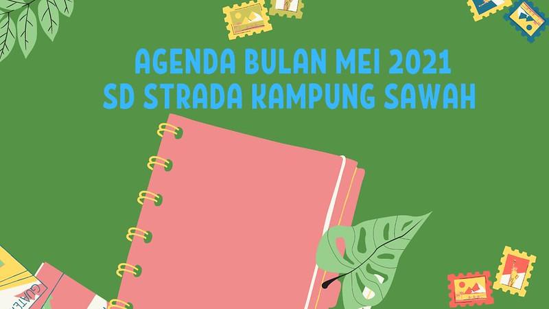 AGENDA BULAN MEI 2021 SD STRADA KAMPUNG SAWAH