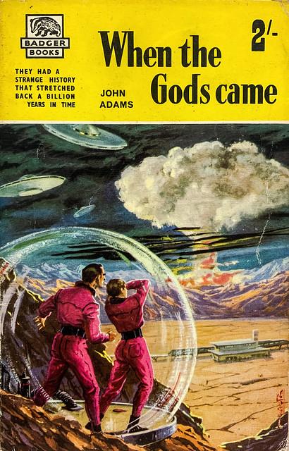 """""""When the Gods Came"""" by John Adams (aka, John S. Glasby).  London: John Spencer & Co./Badger Books SF-31 (1960).  Cover Art by M. D'Antona"""