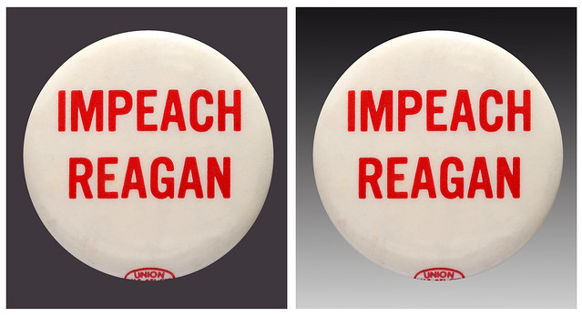 1980s Impeach American President Ronald Reagan political pinback button.  During President Reagan's eight years in office there were efforts to impeach Ronald Reagan, but none of those efforts were ever voted on by the US House of Representative.