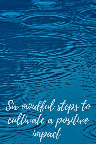 Rain hitting water. From Six mindful steps to cultivate a positive impact