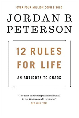 12 Rules for Life, An Antidote to Chaos - Jordan B. Peterson