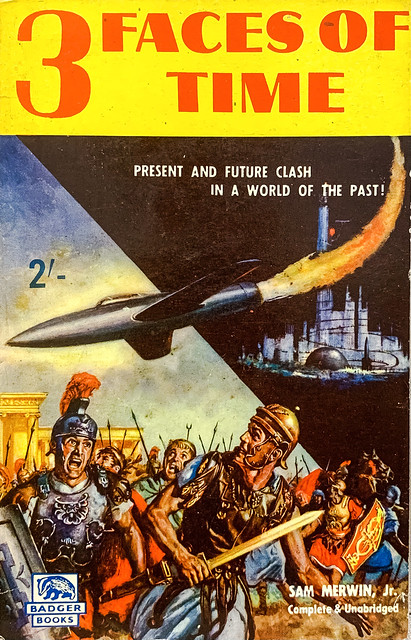 """""""3 Faces of Time"""" by Sam Merwin, Jr.  London: John Spencer & Co./Badger Books SF-29 (1960).  Cover Art by Ed Emshwiller (Emsh). Re-used cover from Ace D-121."""