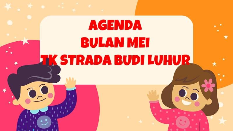 Agenda TK Strada Budi Luhur Bulan Mei 2021