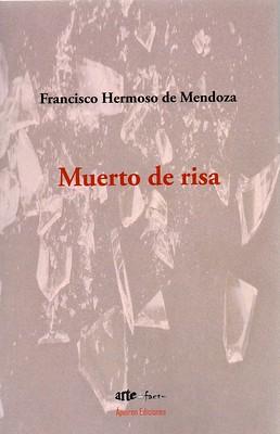 Francisco Hermoso de Mendoza, Muerto de risa
