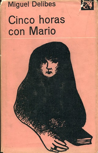 Cinco Horas con Mario. Miguel Delibes. Editorial Destino. Áncora y Delfín